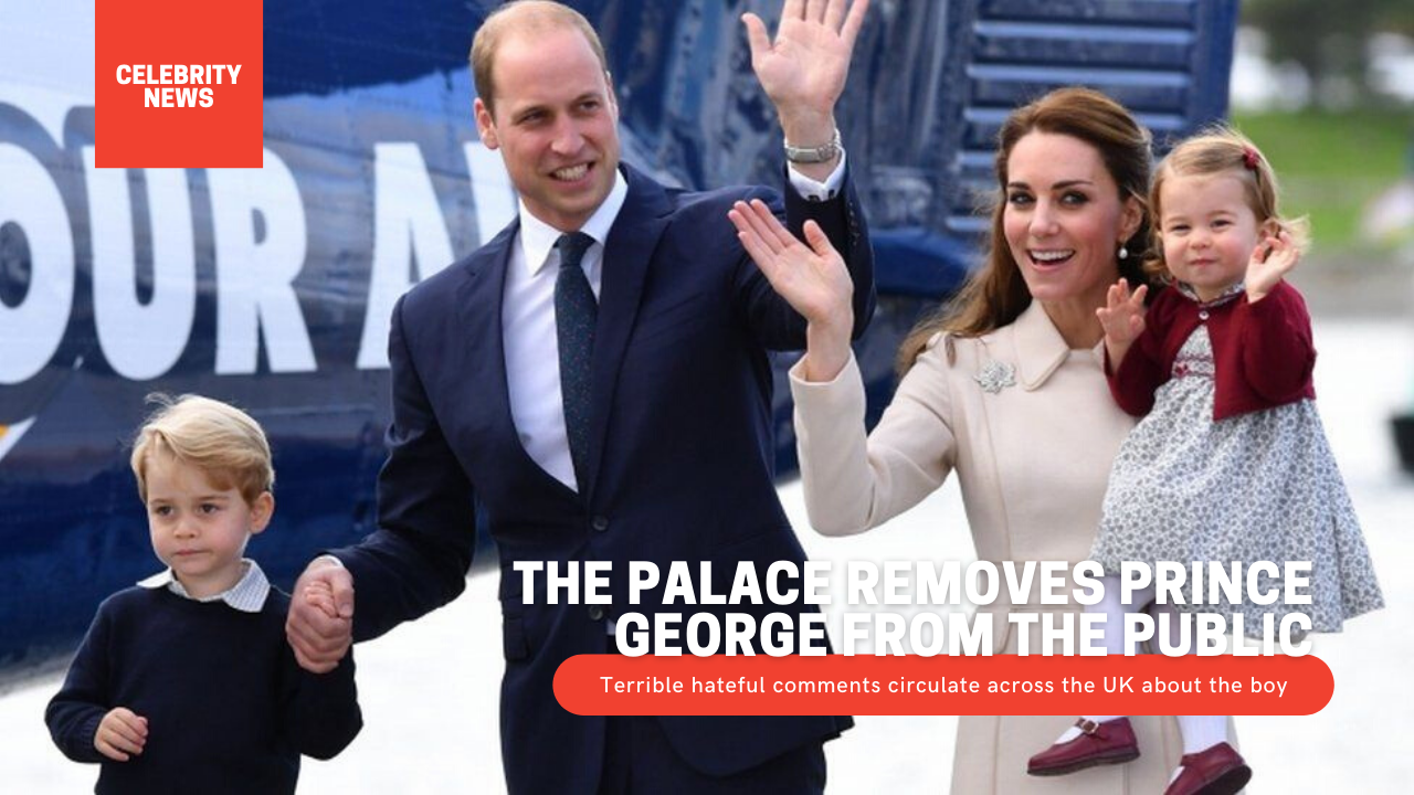 The Palace removes Prince George from the public: Terrible hateful comments circulate across the UK about the boy