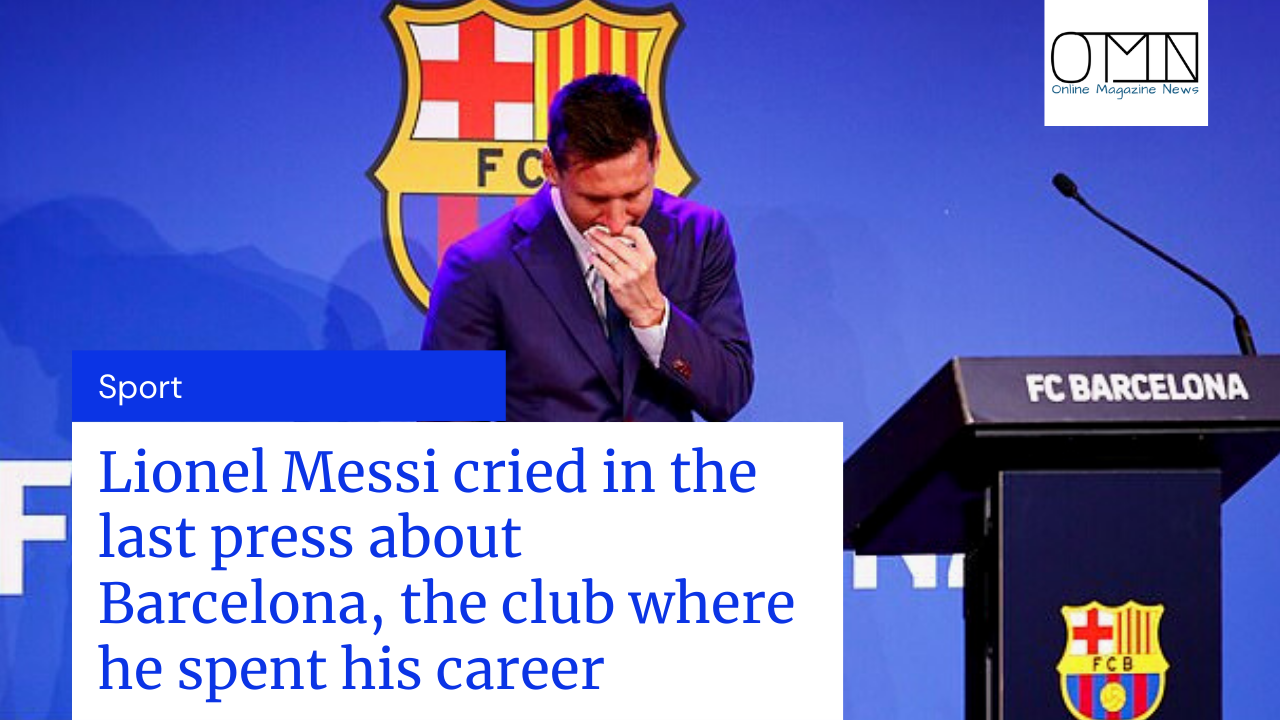 Lionel Messi cried in the last press about Barcelona, the club where he spent his career (video)