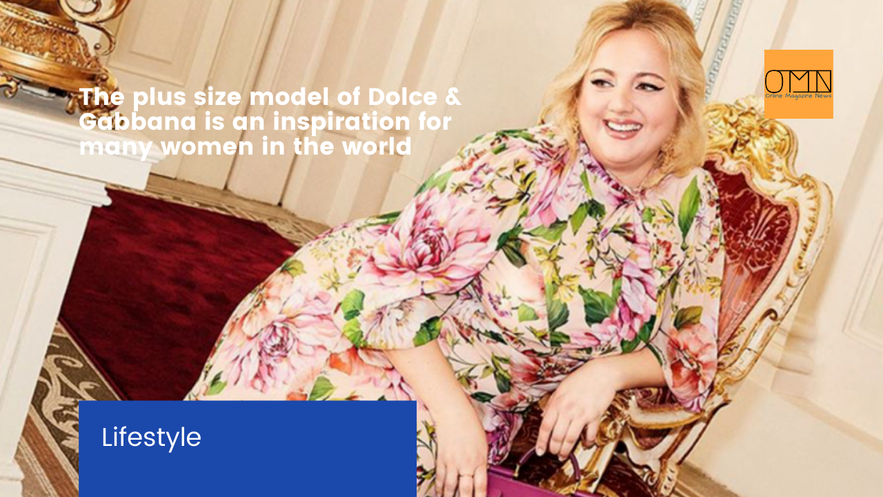 The plus size model of Dolce & Gabbana is an inspiration for many women in the world